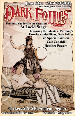 "Dark Follies presents ""Vaudeville on Vacation"" June 21 - 23."