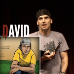 The character David from the show 'Dirt' by John Morello.