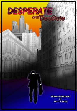 Cover of Desperate and Destitute. By Jan C.J. Jones. All rights reserved.